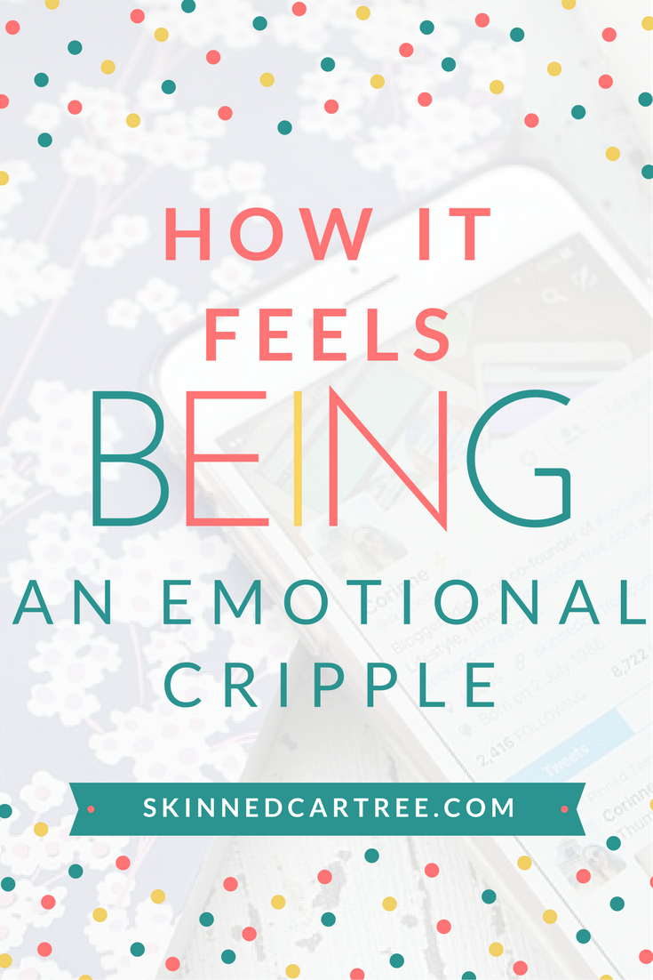 how it feels being an emotional cripple