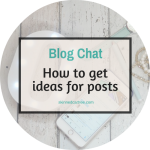 How I never run out of idea for blog posts