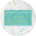 #socialbloggers 127 // Christmas and Blog Planning