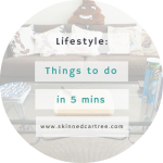Tasks you can do at home when you have 5 minutes to spare