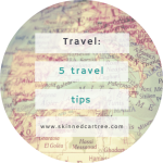 5 tips to make travelling cheaper and easier