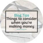 Things to consider when you start to make money with your blog