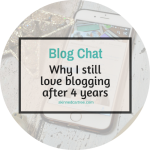 why I still love blogging after 4 years