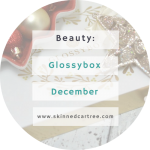 Glossybox December 2016 // The case of the missing item