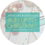 #socialbloggers 132 // The Run Up To Christmas