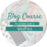 Coming soon – The Complete Guide To WordPress Blog Course