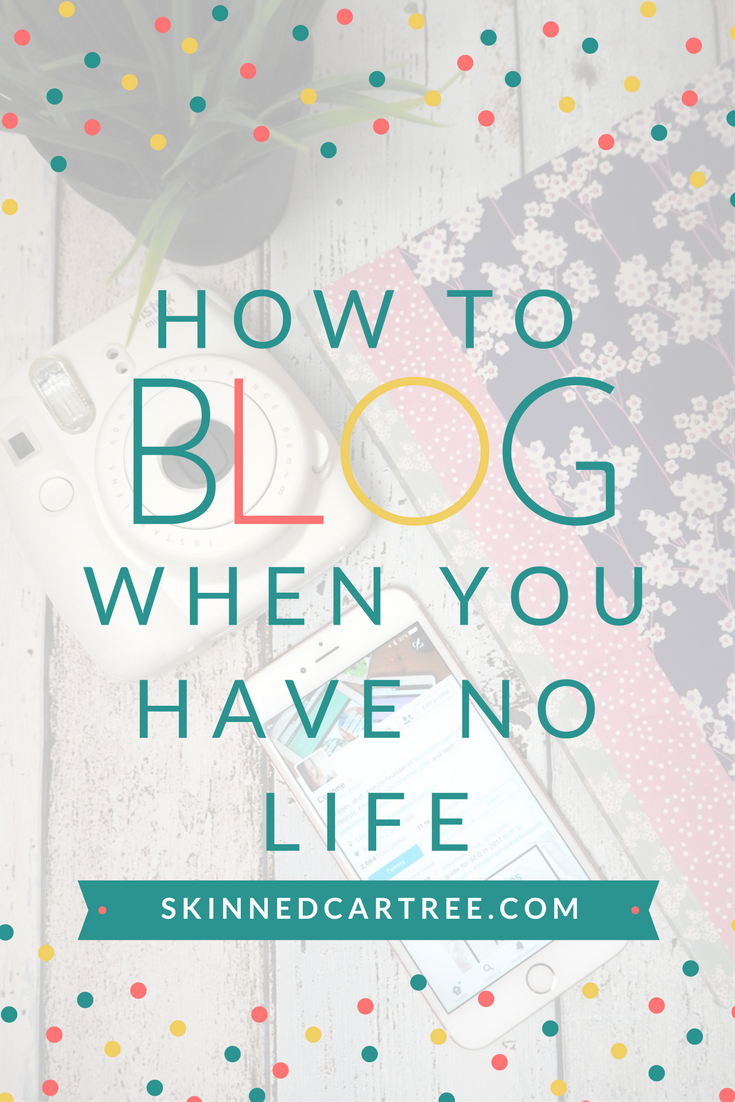 How to blog when you have no life and nothing to write about