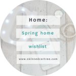 Spring Homeware Wishlist