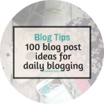 100 blog post ideas for to get your daily blogging on