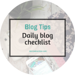 Daily blog checklist to stay on top of your game when you're busy