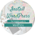 The Complete Guide To WordPress // How to set up your WordPress blog and import posts