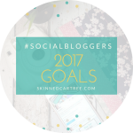 #socialbloggers 136 // 2017 Goals Check-in