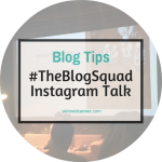 Instagram Talk with #TheBlogSquad Leeds