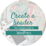 The Complete Guide To WordPress // Create a header for free