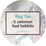 5 common bad habits in blogging