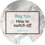 5 ways to switch off from blogging.