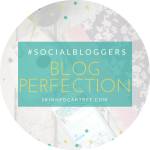 #socialbloggers 144 // Blog Perfection