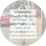 30 things I've learnt at 30