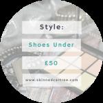 Shoes Under £50
