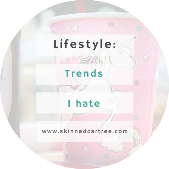 trends i hate