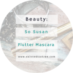 So Susan Flutter Mascara // Magical or not?