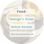 George's Great British Kitchen // Leeds