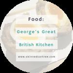 George's Great British Kitchen // Leeds