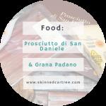 Prosciutto di San Daniele & Grana Padano