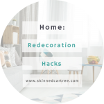 Home Redecoration Hacks