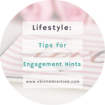 Tips for dropping engagement hints
