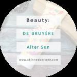 De Bruyère After Sun