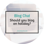 Should you blog on holiday?
