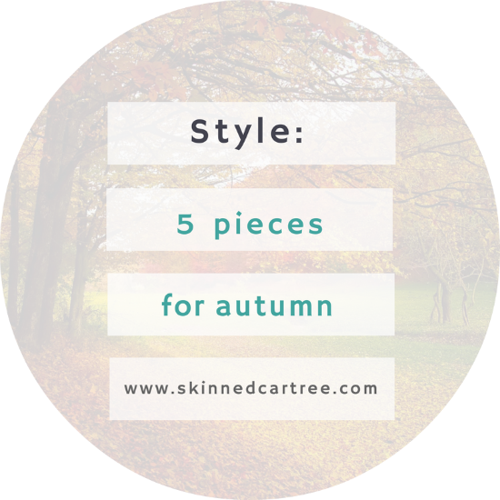 5 pieces you need in your Autumn wardrobe