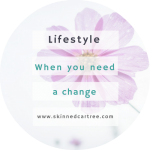 What to do when you need a change