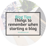 Things to remember when starting your own blog