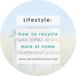 How To Start Recycling More At Home Today