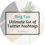 Ultimate List of Twitter Hashtags For Bloggers