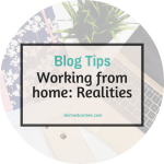 Working From Home Realities: Two Halves Of Your Whole