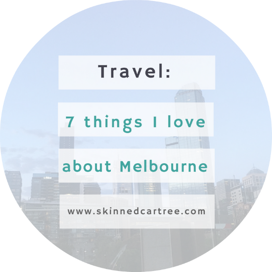 7 things I love about Melbourne