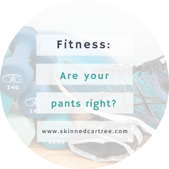 Are your pants right for working out?