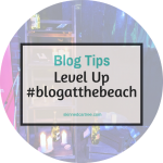 How to take your blog to the next level // #blogatthebeach