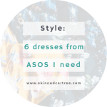 6 dresses from ASOS I must have