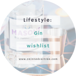 Gin Wishlist (AKA hint to boyfriend post)