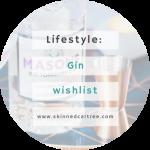 Gin Wishlist (AKA hint to boyfriend post)