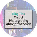 Travel Photography Tips // #blogatthebeach