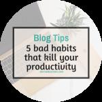 5 bad habits that kill your productivity