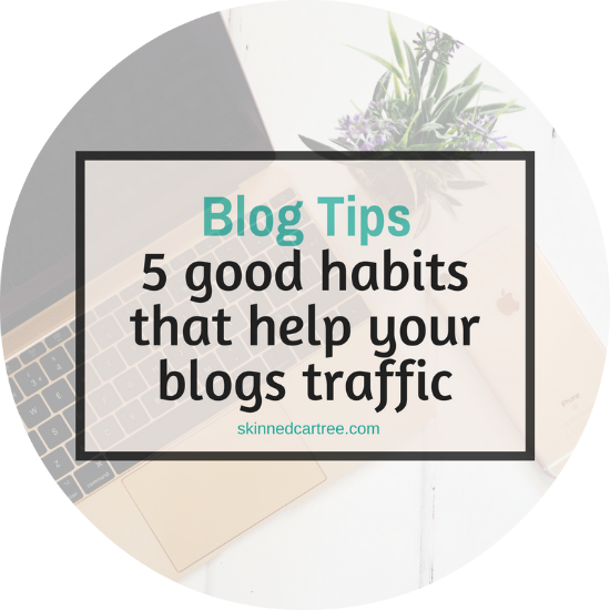 5 good habits to help you blog's traffic