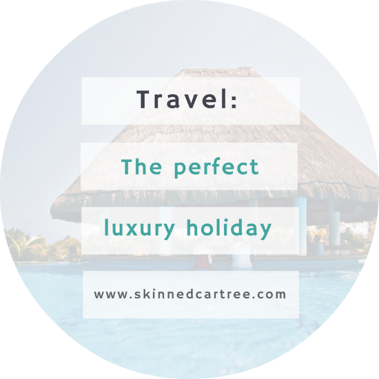 The perfect luxury holiday
