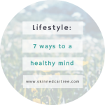 7 Ways To Have A Healthy Mind