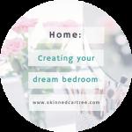 Creating my dream bedroom